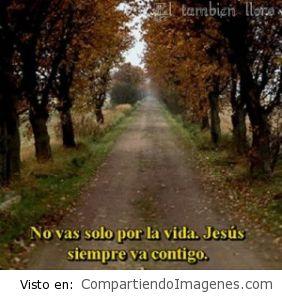 Jesus va contigo a donde quiera que vayas