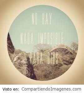 No hay nada imposible para Dios