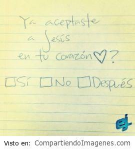 Ya aceptaste a Jesús en tu corazón?