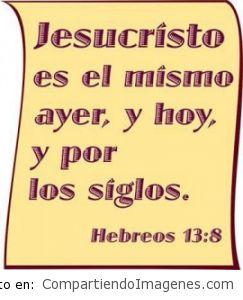 Jesucristo es el mismo ayer, hoy y siempre