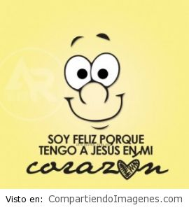 Soy feliz porque Cristo mora en mi corazon