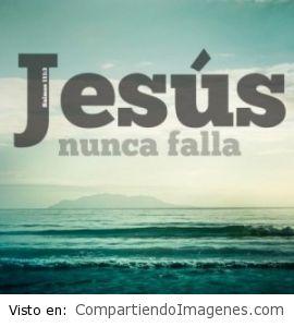 Jesus NUNCA falla
