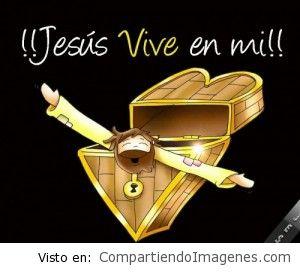 Jesucristo vive en mi :)