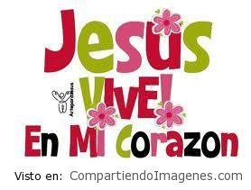 Jesus vive en mi corazon