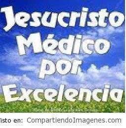 Jesucristo es mi medico