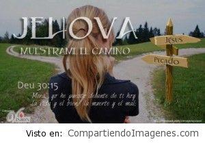 Muestrame el camino Señor Jesucristo