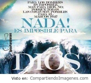 Para ti Señor NO hay nada imposible
