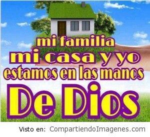 Toda mi casa esta en las manos de Dios