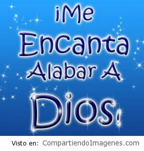 Me encanta alabar a Dios
