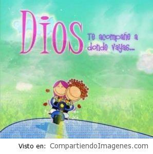 Dios te acompañe siempre