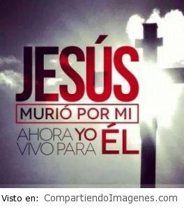 Jesus murio por mi y por ti