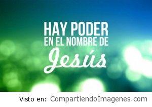 Hay poder en el nombre de Jesus