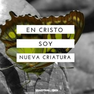 En Cristo soy nueva creatura.