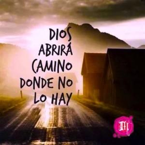 Dios abrira caminos donde no los hay