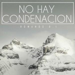 No hay condenacion para los que estan en Jesus