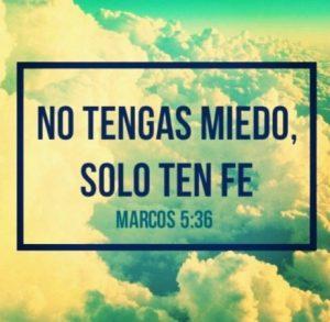 No tengas miedo, solo ten fe