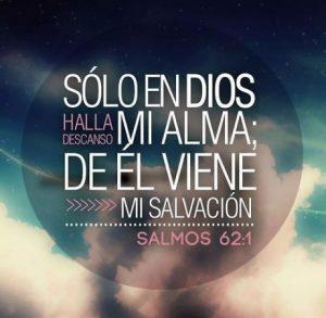 Solo en Dios haya descanso mi alma