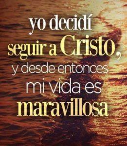 He decidido seguir a Cristo
