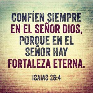 En el Señor hay fortaleza eterna